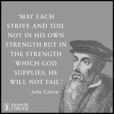 He will not fail John Calvin Quotes, Quotable Quotes, Wise Quotes, Qoutes, Encouraging Verses, Grace Alone, Jesus Culture, Soli Deo Gloria, Overcome The World
