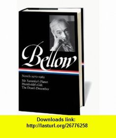 Bellow Novels 1970-1982 Mr. Sammlers Planet / Humboldts Gift / The Deans December (Library of America) (9781598530797) Saul Bellow, James Wood , ISBN-10: 1598530798  , ISBN-13: 978-1598530797 ,  , tutorials , pdf , ebook , torrent , downloads , rapidshare , filesonic , hotfile , megaupload , fileserve