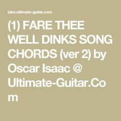 Fare thee well dinks song chords ver 2 by oscar isaac ultimate