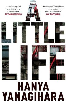 A Little Life by Hanya Yanagihara – August 27 | 35 Brilliant New Books You Should Read This Summer