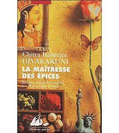 La maîtresse des épices - poche - Chitra Banerjee Divakaruni - Achat Livre ou ebook - Fnac.com