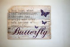 reclaimed wood wall art, just when the caterpillar thought, rustic sign, farmhouse wall decor, pallet wall art, butterfly quote, by SoulspeakandSawdust on Etsy