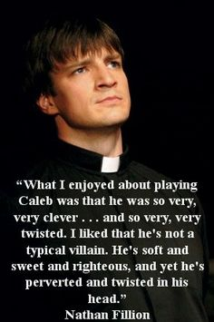 Nathan Fillion as Caleb on Buffy the Vampire Slayer, with a quote on playing the part