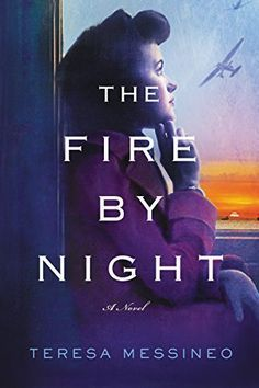 The Fire By Night by Teresa Messineo is a gorgeous WWII historical fiction book to read this year.