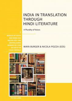 India in translation through Hindi literature [electronic resource] : a plurality of voices / Maya Burger & Nicola Pozza (eds)