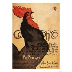 """Periodical Cocorico Rooster Poster (18x24) (for kitchen): """"Cocorico"""" is a reproduction of 1899 magazine cover by the same name. It is by Swiss-born French Art Nouveau painter and printmaker Theophile Steinlen."""