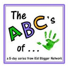 The ABC'S of...a Kid Blogger Network Series