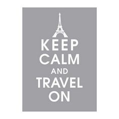 Keep Calm and Travel On, Eiffel Tower poster
