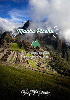 Guide pour bien visiter le Machu Picchu: Prix des billets, moyens de transports et toutes les informations nécessaires à votre voyage au Machu Picchu!