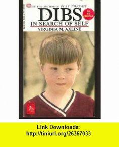 Dibs in Search of Self (9780345215833) Virginia M. Axline , ISBN-10: 0345215834  , ISBN-13: 978-0345215833 ,  , tutorials , pdf , ebook , torrent , downloads , rapidshare , filesonic , hotfile , megaupload , fileserve