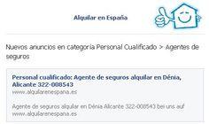 Nuevos anuncios en categoría Personal Cualificado > Agentes de seguros http://www.alquilarenespana.es/es/alquilar/personal-cualificado/agente-de-seguros/