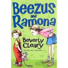 Beezus and Ramon - Beverly Cleary   childhood right here. my 2nd grade teacher read this series to us everyday.