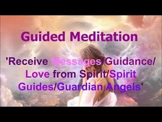 Guardian Angel Meditation, Spoken Word, Guided Meditation For Beginners, Angel Visualization - YouTube