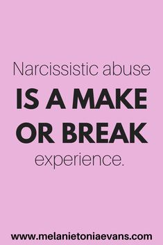Narcissistic abuse IS a make or break experience.  Using Quantum tools will help you on the first steps to have a 'MAKE' experience.    If you are ready to Thriver, not just survive, after narcissistic abuse, I offer you a free 16 day recovery course, two ebooks - How to do No Contact and The First Steps after narcissistic abuse and an invitation to a free healing workshop so you can experience a Quanta Freedom Healing for yourself.  Click on the button for access…
