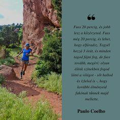 Motivációs idézetek képekkel Picture Quotes, Runners, Water, Pictures, Outdoor, Paulo Coelho, Hallways, Gripe Water, Photos