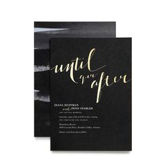 "Brides: Formal Black and Gold Foil Wedding Invite. ""Until Ever After"" gold foil wedding invitation, starting at $224 for 100 invitations, BHLDN for Wedding Paper Divas"