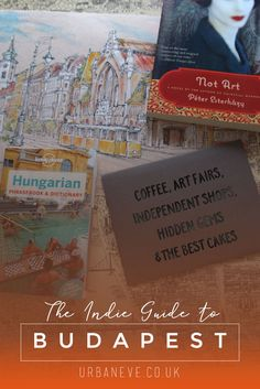 The Indie Guide to Budapest - an alternative guide with the best coffee places, ice creams & cakes, cutest art shops, independent sellers and hidden gems.