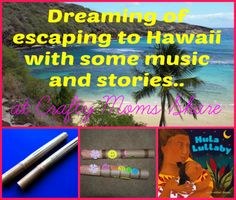 A music-oriented trip to Hawaii and a rhythm stick craft!