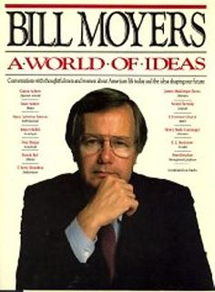 A world of Ideas. Bill Moyers