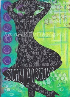 i love the idea of this -- white words on a black silloetted background figure. When you add Stay Positive, you just cannot miss!   #art journalin # expressive art