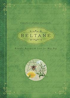 Beltane: Rituals, Recipes & Lore for May Day (Llewellyn's Sabbat Essentials) by Llewellyn http://www.amazon.com/dp/0738741930/ref=cm_sw_r_pi_dp_cUFRub09W55AP