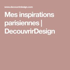 Mes inspirations parisiennes   DecouvrirDesign
