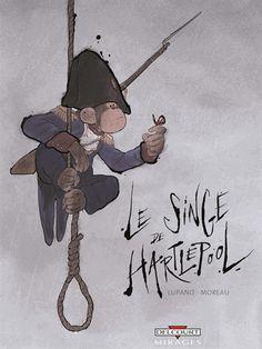 Le Singe de Hartlepool - Wilfrid Lupano,Jérémie Moreau