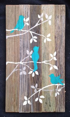 Reclaimed wood art, barn wood sign, bird on branch, pallet art, painted wood sign by BloomingBrush on Etsy https://www.etsy.com/listing/214939492/reclaimed-wood-art-barn-wood-sign-bird