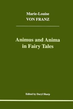 Animus and Anima in Fairy Tales (Studies in Jungian Psych...