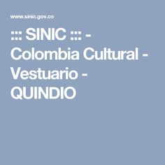 ::: SINIC ::: - Colombia Cultural - Vestuario - QUINDIO