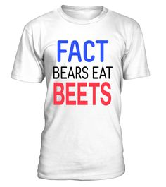 Did you know bears eat beets? of course you did! why not show the rest of the world with this awesome t-shirt!   Makes an awesome gift for a birthday,Anniversary,Christmas and more!            TIP: If you buy 2 or more (hint: make a gift for someone or team up) you'll save quite a lot on shipping.    Guaranteed safe and secure checkout via:   Paypal | VISA | MASTERCARD     Click theGREEN BUTTON, select your size and style.     ▼▼ ClickGREEN BUTTONBelow To Order ▼▼        THANK YOU...
