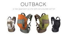 The Outback offers a durable, water-resistant rip-stop nylon exterior and Air-Mesh lining to keep you and your baby cool, dry and comfortable. Perfect for all your adventures in any climate, a new approach to the soft-structured baby carrier. $139.00