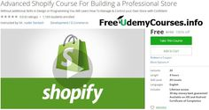 "[#Udemy 100% Off] Advanced #Shopify Course For Building a Professional Store   About This Course  Published 10/2016English  Course Description  In This Course of ""Advanced Shopify Course""ThroughShopify you will be able to start Building yourE Commercewebsite in a couple of hours more confidently.  we will cover at this course all of main topics forE-commerce storefrom A to Z to allows you to get the professionla knowledge inShopifyPlatform.  We will discuss and explain how to…"