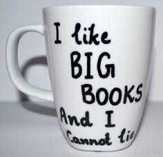 I Like Big Books And I Cannot Lie Coffee Mug - Literary Gift 10 oz
