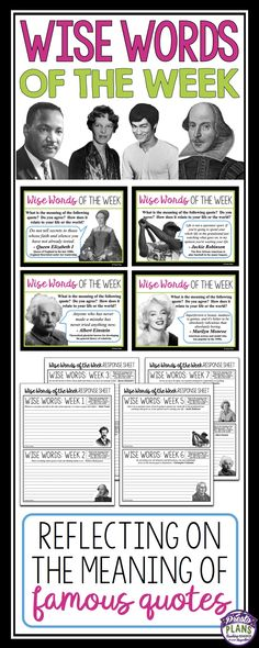 These wise words bell-ringers will engage your students in reflection and writing! Your purchase will get you a year of weekly slides with inspirational quotes from famous people in history. Also included are print-ready response pages for the whole year. Print, pass out, and you are done! What's also great is that students learn about people in history as information is provided about the person who said the quote!