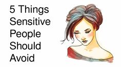 Sensitive people are often so giving of their energy that they forget about their own habits that may be overwhelming them. Here are 5 habits they need to avoid.