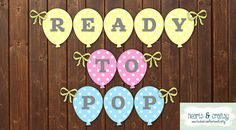 Ready To Pop Baby Shower Balloon Banner / CHOOSE YOUR COLORS Pink Blue Green Yellow and Gray - Printable