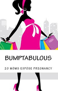 """Bumptabulous"" – Hilarious Pregnancy Book Is Out.  NEW YORK, Nov. 23, 2012 — It's here. THE pregnancy book, in which 20 laugh-out-loud-funny moms say it all. They reveal the secretly-guarded details of their conceptions, the great and gross about pregnancy, the truth about childbirth and how their life changed once their little womb-hijacker finally came out."