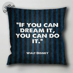 Disney Quote 5 pillow case, cushion cover ( 1 or 2 Side Print With Size 16, 18, 20, 26, 30, 36 inch )