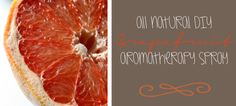 All natural, DIY, grapefruit aromatherapy spray by Homegrown & Healthy / http://homegrownandhealthy.com/grapefruit-aromatherapy/
