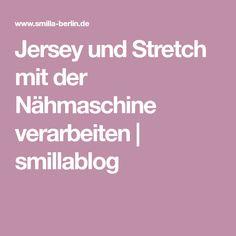 Jersey und Stretch mit der Nähmaschine verarbeiten   smillablog