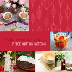 "Holiday Kitchen Knits: 17 Free Knitting Patterns— Now, you can bring some Christmas cheer to this dreaded part of the holidays with these lovely kitchen knitting patterns. Toss aside your usual dishcloths and coasters for the night, and make your own! After all, nothing screams ""holiday"" like having homemade finishing touches."