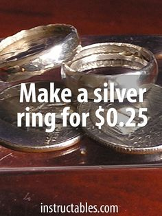 Quarters from 1964 and before are silver. Turn that coin into a silver band using a spoon, drill, and metal file!