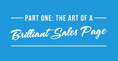 #113  Part One: The ART of a Brilliant Sales Page