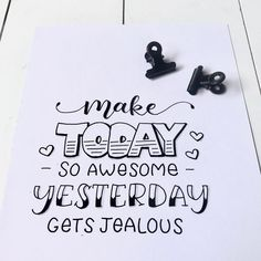 Make today so awesome. Yesterday gets jealous! Made by Celine Kant! -Make today so awesome. Yesterday gets jealous! Made by Celine Kant! Make today so awesome. Yesterday gets jealous! Made by Celine Kant! See it quotes creativity Calligraphy Quotes Doodles, Doodle Quotes, Hand Lettering Quotes, Doodle Art, Quotes Quotes, Calligraphy Letters, Caligraphy, Calligraphy Handwriting, Doodle Lettering