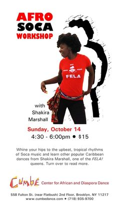 Hey Everybody! Come and whine ya waist to the rhythms of the Caribbean. Join the AfroSoca Movement. 1st of many workshops in NYC and abroad!