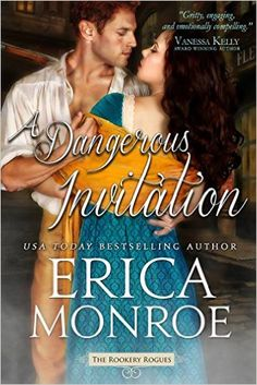 A Dangerous Invitation (The Rookery Rogues Book 1) - Kindle edition by Erica Monroe. Romance Kindle eBooks @ Amazon.com.