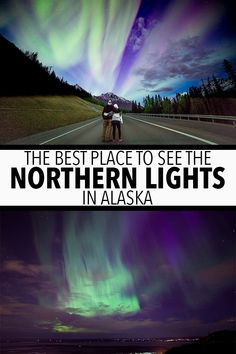 The Best Place Places To See The Northern Lights In Alaska Alaska Cruise, Alaska Travel, Travel Usa, Travel Pics, Travel Articles, Alaska Northern Lights, See The Northern Lights, Viewing Wildlife
