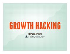 Growth Hacking Basics by Morgan Brown via slideshare Morgan Brown, Growth Hacking, Marketing, Social Media, Amazing, Awesome, How To Plan, Business