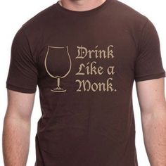 Those Belgian monks know how to brew a fine beer! Let us be thankful and drink like a monk. Super soft t-shirt Distressed tee - Monks don't mind a tattered robe Cotton/Poly blend Designed by Craft Beer Hound Mustache Shirt, Distressed Tee, Beer Shirts, Best Beer, Beer Lovers, Craft Beer, Brewing, Drinks, Mens Tops